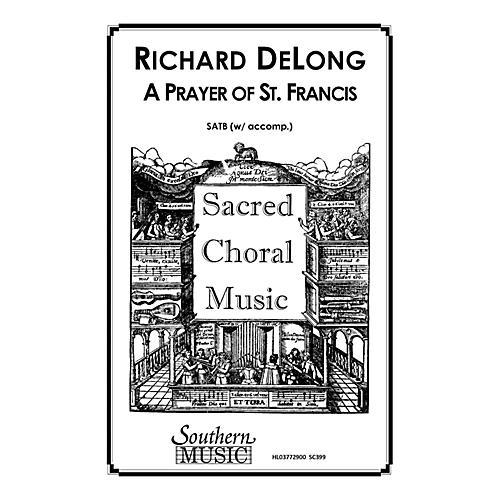 Hal Leonard Prayer Of St. Francis, A (Choral Music/Octavo Sacred Satb) SATB Composed by Delong, Richard