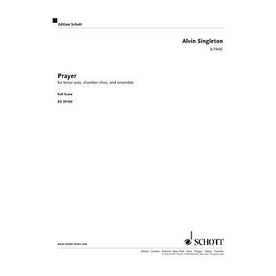 Schott Prayer (Tenor, Chamber Choir, Organ, Harp, Trumpet, Cello) Schott Series Softcover by Alvin Singleton