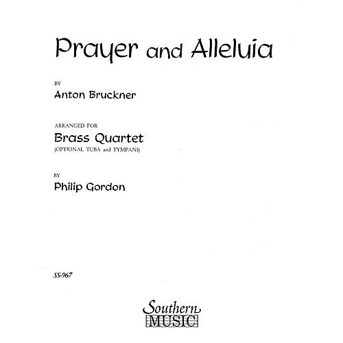 Southern Prayer and Alleluia (Brass Quartet) Southern Music Series Arranged by Philip Gordon