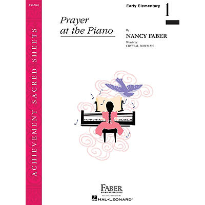 Faber Piano Adventures Prayer at the Piano (Early Elem/Level 1 Piano Solo) Faber Piano Adventures Series by Nancy Faber