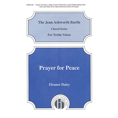 Hinshaw Music Prayer for Peace 3 Part composed by Eleanor Daley