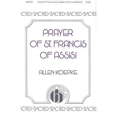 Hinshaw Music Prayer of St Francis of Assisi SATB composed by Allen Koepke