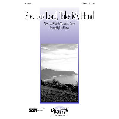 Daybreak Music Precious Lord, Take My Hand SATB arranged by Lloyd Larson