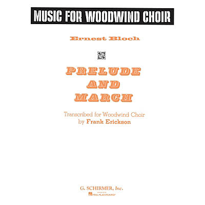 G. Schirmer Prelude and March G. Schirmer Band/Orchestra Series Softcover  by Ernest Bloch