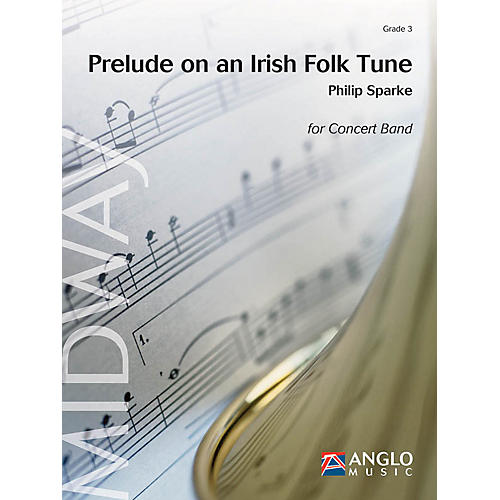 Anglo Music Press Prelude on an Irish Folk Tune (Grade 3 - Score and Parts) Concert Band Level 3 Composed by Philip Sparke