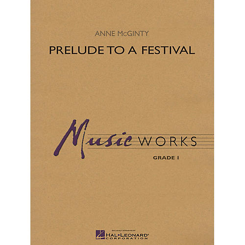 Hal Leonard Prelude to a Festival Concert Band Level 1 Composed by Anne McGinty