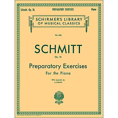 G. Schirmer Preparatory Exercises Op 16 Piano By Schmitt