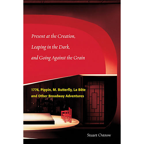 Applause Books Present at the Creation, Leaping in the Dark, and Going Against the Grain Applause Book Hardcvr by Ostrow