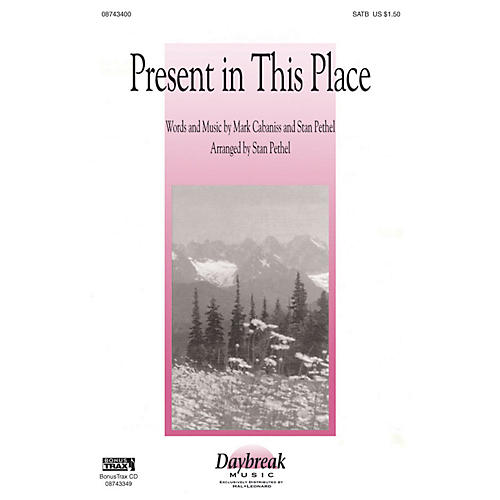 Hal Leonard Present in This Place SATB arranged by Stan Pethel