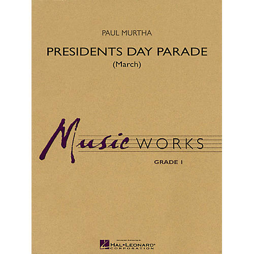 Hal Leonard Presidents Day Parade (March) Concert Band Level 1.5 Composed by Paul Murtha