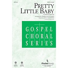 PraiseSong Pretty Little Baby SATB by James Cleveland arranged by Rollo Dilworth