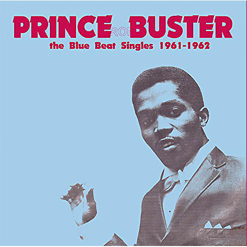 Alliance Prince Buster - Blue Beat Singles 1961-62