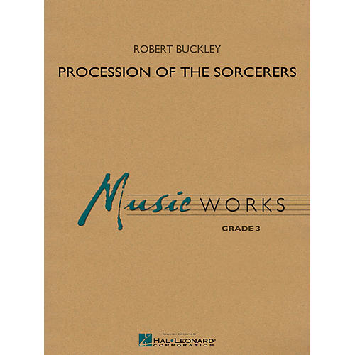 Hal Leonard Procession of the Sorcerers Concert Band Level 3 Composed by Robert Buckley