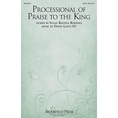 Brookfield Processional of Praise to the King SATB composed by David Lantz III