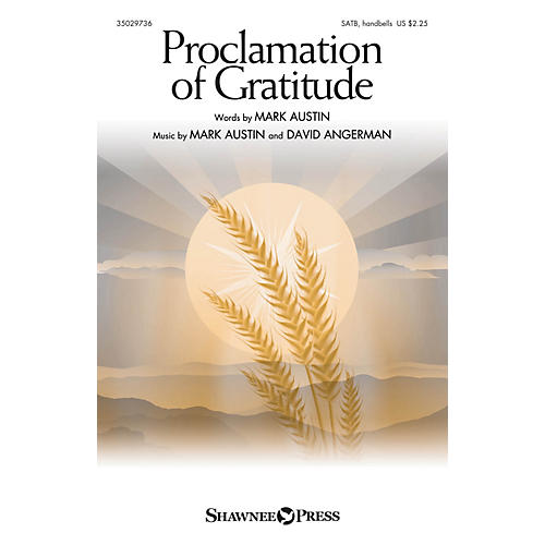 Shawnee Press Proclamation of Gratitude SATB composed by Mark Austin