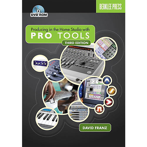 Berklee Press Producing in the Home Studio with Pro Tools 3rd Edition (Book/DVD)