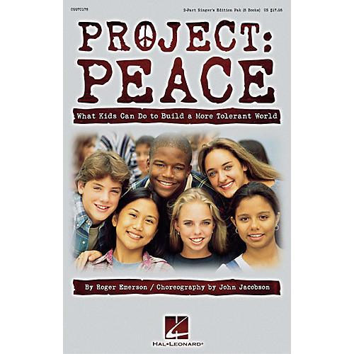 Hal Leonard Project: Peace - What Kids Can Do to Build a More Tolerant World (Musical) 2 Part Singer by Roger Emerson