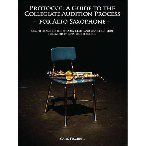 Carl Fischer Protocol: A Guide to the Collegiate Audition Process for Saxophone Book
