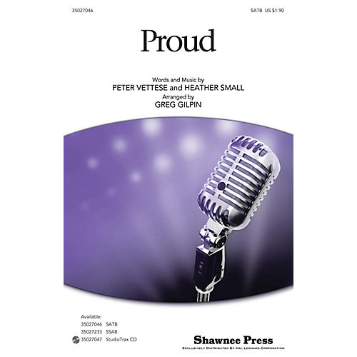 Shawnee Press Proud SATB arranged by Greg Gilpin