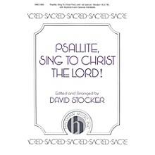 Hinshaw Music Psallite, Sing to Christ the Lord SATB arranged by David Stocker