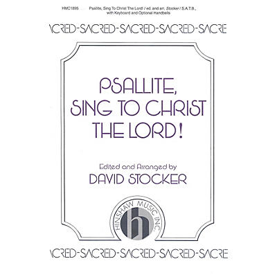 Hinshaw Music Psallite, Sing to Christ the Lord SATB arranged by David Stocker