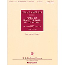 Fred Bock Music Psalm 117: Praise the Lord, All Ye Nations SATB DV A Cappella arranged by Marie-Louise Langlais
