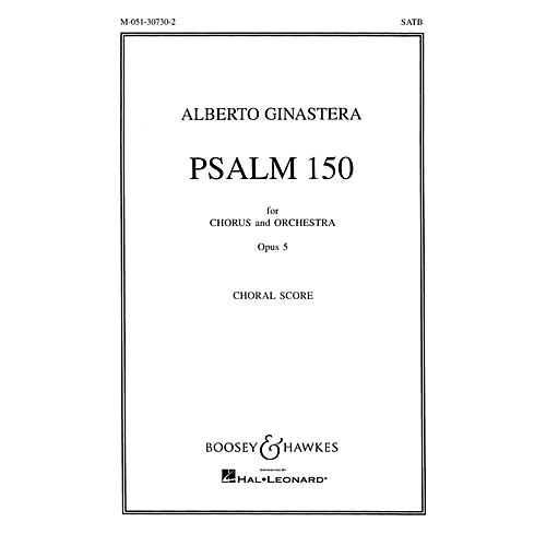 Boosey and Hawkes Psalm 150, Op. 5 (for Chorus and Orchestra) CHORAL SCORE composed by Alberto E. Ginastera