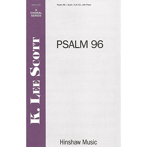 Hinshaw Music Psalm 96 (A New-made Song) SATB composed by K. Lee Scott