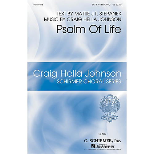 G. Schirmer Psalm of Life SATB composed by Craig Hella Johnson