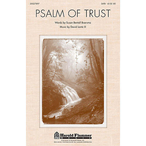 Shawnee Press Psalm of Trust SATB composed by David Lantz III