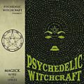 Alliance Psychedelic Witchcraft - Magick Rites And Spells thumbnail