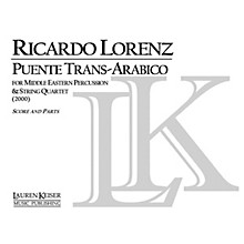 Lauren Keiser Music Publishing Puente Trans-Arabico (for Solo Percussion and String Quartet) LKM Music Series