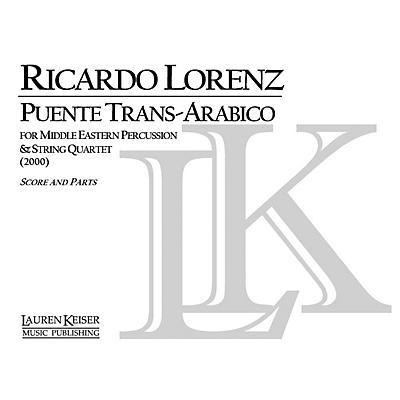 Lauren Keiser Music Publishing Puente Trans-Arabico (for Solo Percussion and String Quartet) LKM Music Series
