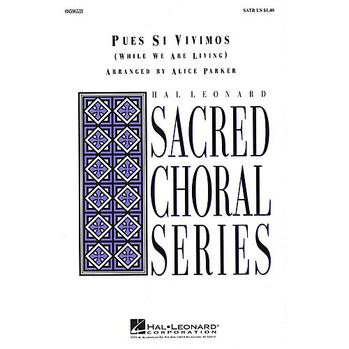 Hal Leonard Pues Si Vivimos (While We Are Living) SATB arranged by Alice Parker