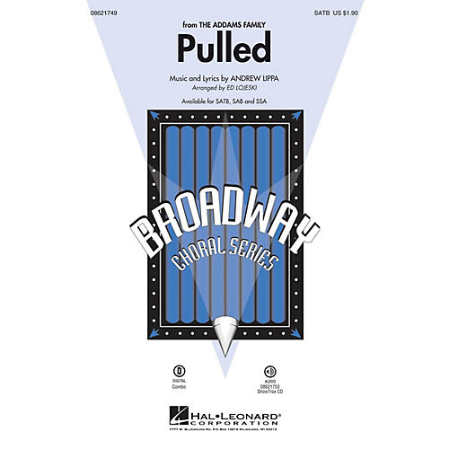 Hal Leonard Pulled (from The Addams Family) SAB Arranged by Ed Lojeski