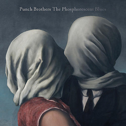Alliance Punch Brothers - Phosphorescent Blues