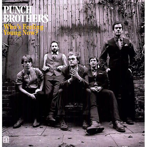 Alliance Punch Brothers - Who's Feeling Young Now?