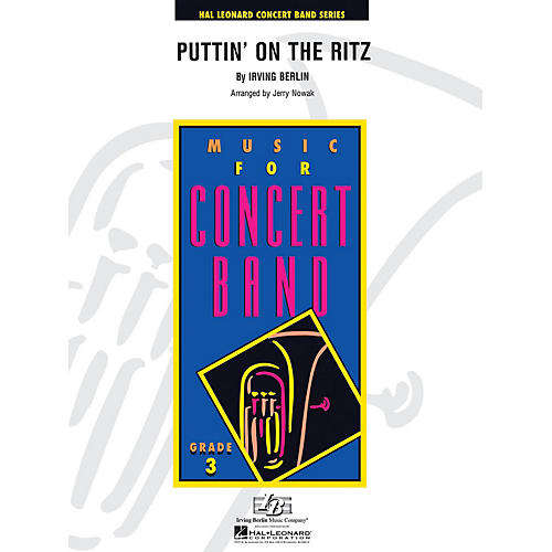 Hal Leonard Puttin' on the Ritz - Young Concert Band Level 3 arranged by Jerry Nowak