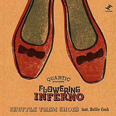 Quantic Presenta Flowering Inferno -  Shuffle Them Shoes (Feat. Hollie Cook)