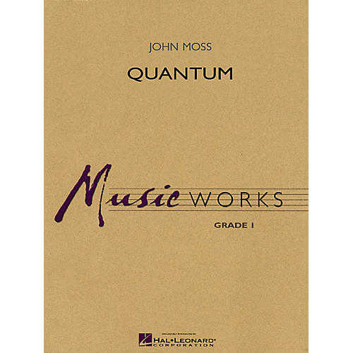 Hal Leonard Quantum Concert Band Level 1.5 Composed by John Moss