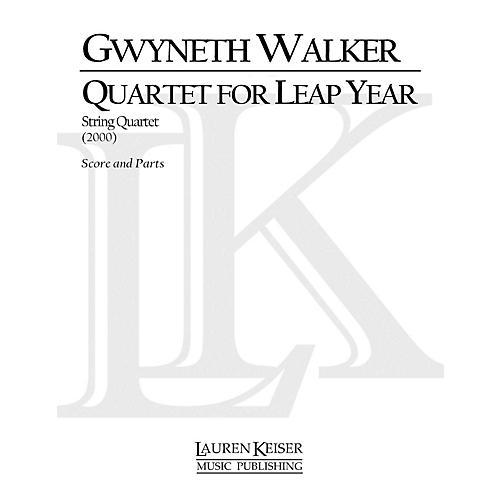 Lauren Keiser Music Publishing Quartet for Leap Year (String Quartet) LKM Music Series Composed by Gwyneth Walker