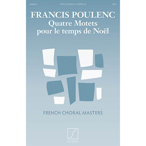 Editions Salabert Quatre motets pour le Temps de Noel Composed by Francis Poulenc