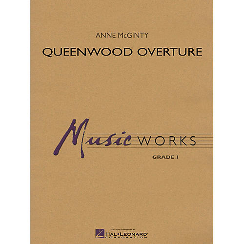 Hal Leonard Queenwood Overture Concert Band Level 1 Composed by Anne McGinty