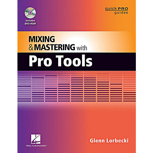 Hal Leonard Quick Pro Guides - Mixing And Mastering With Pro Tools Book/DVD-ROM