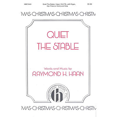 Hinshaw Music Quiet the Stable SATB composed by Raymond Haan