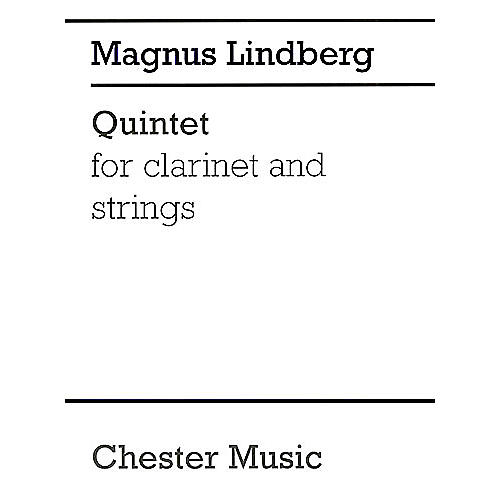 Chester Music Quintet for Clarinet and Strings Music Sales America Series Composed by Magnus Lindberg