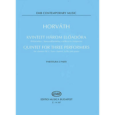 Editio Musica Budapest Quintet for Three Performers (Score and Parts) EMB Series Composed by Balázs Horváth