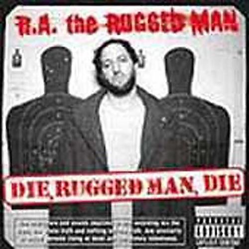 Alliance R.A. the Rugged Man - Die Rugged Man Die