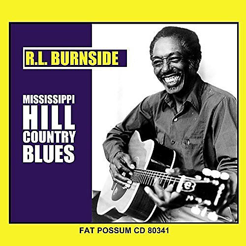 Alliance R.L. Burnside - Mississippi Hill Country Blues