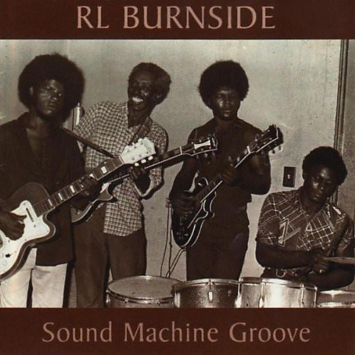 Alliance R.L. Burnside - Sound Machine Groove